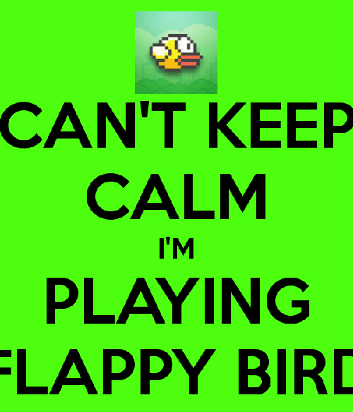 cant-keep-calm-im-playing-flap-5115-3154