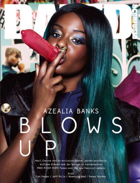 Dazed & Confused September 2012 The September 2012 issue of Dazed, starring Azealia Banks and a shiny pink condom, was banned in seven countries.