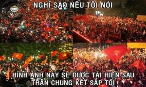 Ảnh chế ăn mừng mưa bàn thắng của U19 Việt Nam