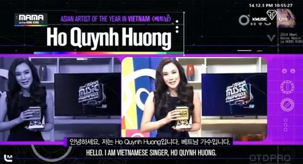 Tiếp nối Mỹ Tâm, Thu Minh, ca sĩ Hồ Quỳnh Hươngtrở thành đại diện Việt Nam nhận giải ở hạng mục 'Nghệ sĩ của năm' của giải thưởng MAMA 2014. Dù không thể đến Hong Kong nhận giải thưởng