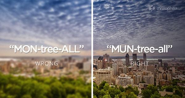 """Montreal hóa ra là phát âm """"mun"""" ở âm đầu."""