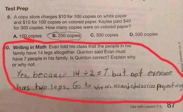 """""""Even nói với cả lớp rằng gia đình cậu ấy có tất cả 14 chân. Quinton đoán gia đình   Evan có 7 người. Quinton nói đúng hay sai? Giải thích"""" - """"Quinton nói đúng. Nhưng   không phải ai cũng có 2 chân, hãy vào trang woundedwarriorproject.org (tổ chức từ   thiện dành cho thương binh)""""."""