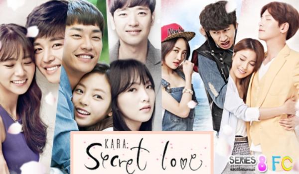 Secret Love là bộ phim duy nhất trong danh sách này có các tập phim với độ dài như một bộ phim truyền hình thật sự. Nội dung phim xoay quanh những chuyện tình ngọt ngào, lãng mạn của các thành viên KARA. Secret Love còn tạo sự bất ngờ khi có sự tham gia của những ngôi sao màn ảnh đình đám như Lee Kwang Soo và Ji Chang Wook.