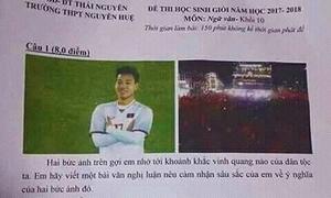 Dáng đứng ăn mừng của Văn Thanh và biển người đón U23 vào đề thi HSG Văn