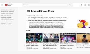 Nóng: Youtube bị sập trên toàn cầu, chưa rõ nguyên nhân